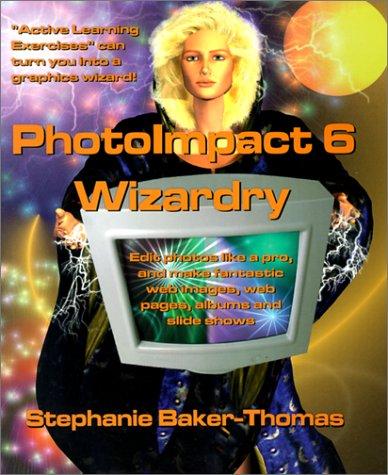 9780966855920: Photoimpact 6 Wizardry
