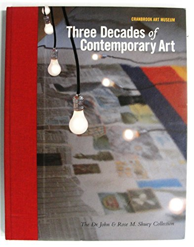 9780966857733: Three Decades of Contemporary Art : The Dr. John and Rose M. Shuey Collection