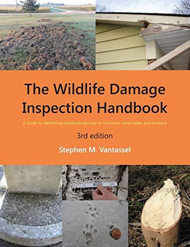 Wildlife Damage Inspection Handbook, 3rd edition: Vantassel, Stephen