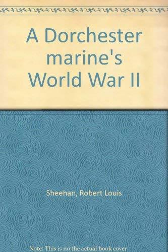 A Dorchester Marine's World War II: Sheehan, Robert Louis