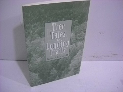 Tree Tales & Logging Trails