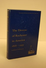 The Diocese of Rochester in America, 1868-1993 (Second Edition, Emended & Updated): McNamara, ...