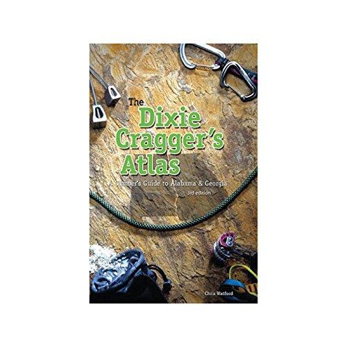 9780966864007: The Dixie Cragger's Atlas Climber's Guide to Alabama and Georgia.