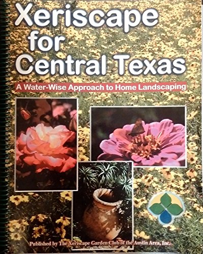 9780966864908: Xeriscape for Central Texas - A Water-wise Approach to Home Landscaping