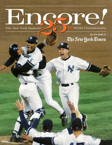 9780966865950: Encore!: The New York Yankees' 25the World Championship