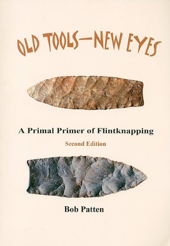 9780966870121: Old Tools-New Eyes: A Primal Primer of Flintknapping