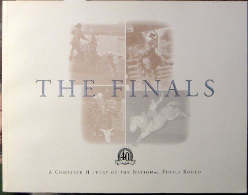 9780966872101: The Finals: A Complete History of the National Finals Rodeo