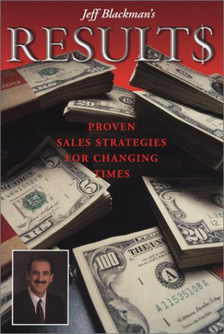 RESULT$: Proven Sales Strategies for Changing Times: Jeff Blackman