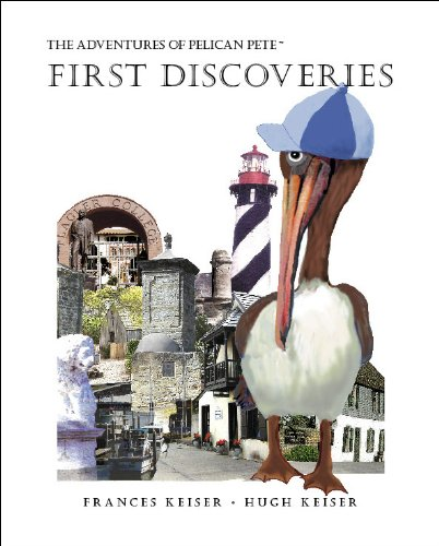 9780966884524: The Adventures of Pelican Pete: First Discoveries (The Adventures of Pelican Pete, 3)