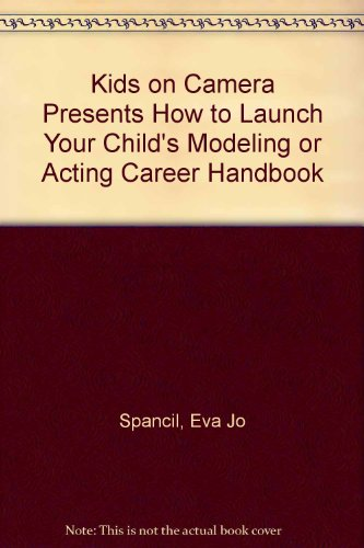 9780966886719: Kids on Camera: How to Launch Your Child's Modeling of Acting Career Handbook