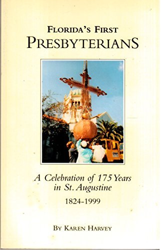 Florida's first Presbyterians: A celebration of 175: Harvey, Karen