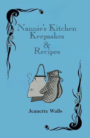 9780966888447: Nannie's Kitchen Keepsakes & Recipes