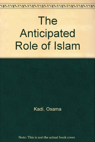 9780966891713: The Anticipated Role of Islam