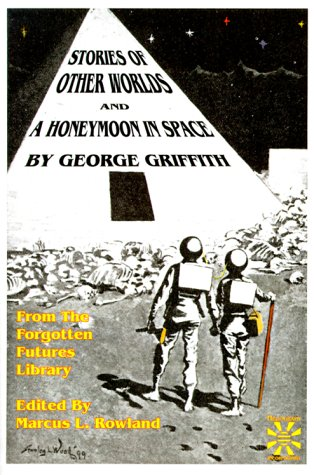 Stories of Other Worlds and A Honeymoon: George Chetwynd Griffith-Jones;