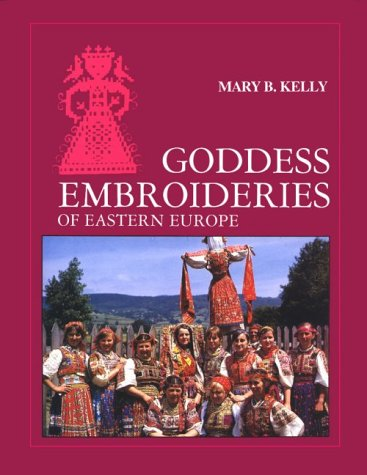 9780966892918: Goddess Embroideries of Eastern Europe