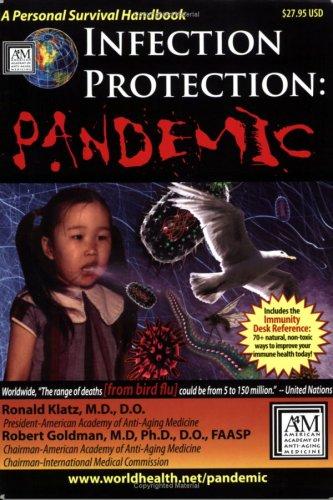 Infection Protection: Pandemic: lRonald Klatz, M.D., D.O. & Robert Goldman, Ph.D., D.O., FAASP