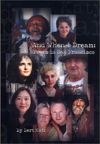 9780966894042: And When I Dream: Faces in San Francisco