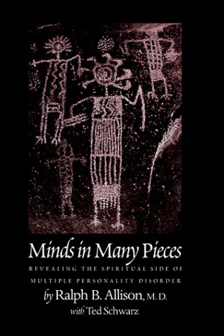 9780966894905: Minds In Many Pieces: Revealing the Spiritual Side of Multiple Personality Disorder