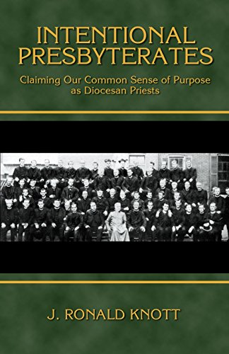 Intentional Presbyterates: Claiming Our Common Sense of: Knott, Rev. J.
