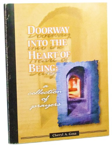 Doorway Into The Heart of Being: A Collection of Prayers