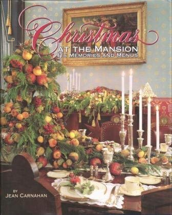 Christmas at the Mansion: Its Memories and Menus