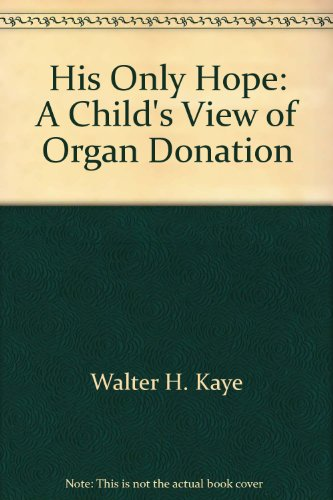 His Only Hope: A Child's View of Organ Donation
