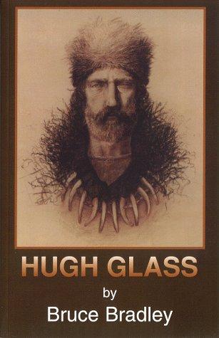 Hugh Glass: Bruce Bradley