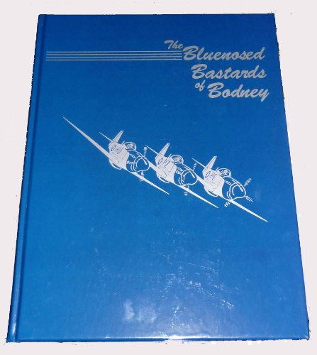 9780966904239: The Bluenosed Bastards of Bodney: A Commemorative History of the 352nd Fighter Group of World War Two [Hardcover]