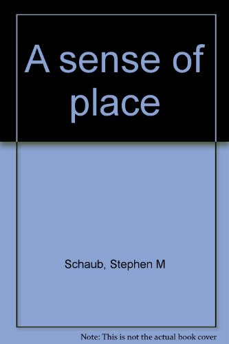 A Sense of Place: Schaub, Stephen M. (Photographer)