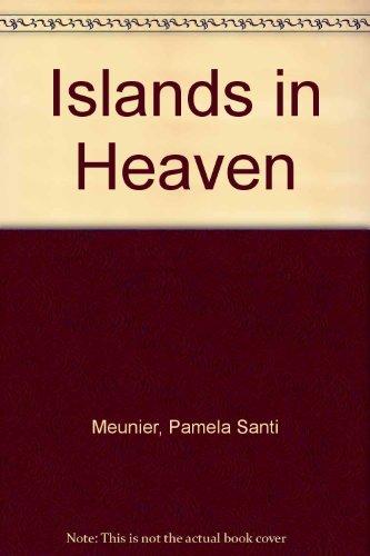 Islands in Heaven: Meunier, Pamela Santi. Illustrated By Susanne Egan