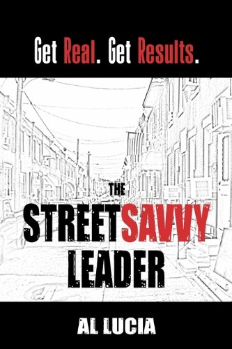9780966909913: The StreetSavvy Leader: Get Real. Get Results.