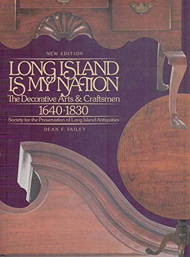 9780966910308: Long Island is my nation: The decorative arts & craftsmen: 1640-1830
