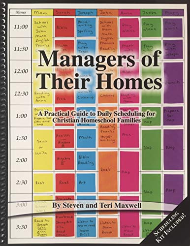 9780966910742: Managers of their homes: A practical guide to daily scheduling for Christian homeschool families Edition: Reprint