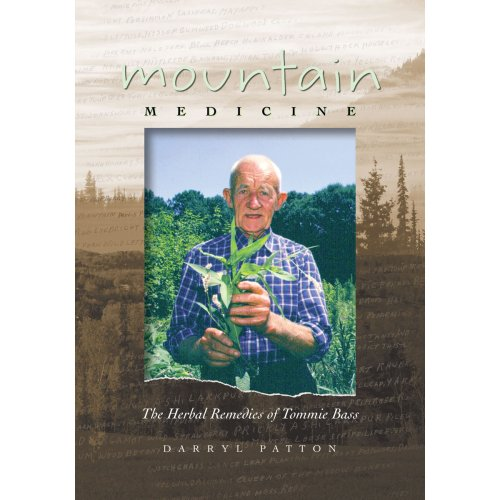 Mountain Medicine: The Herbal Remedies of Tommie Bass: Darryl Patton