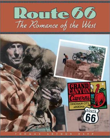 Route 66: The Romance of the West: Thomas Arthur Repp