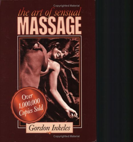 9780966914931: The Art of Sensual Massage