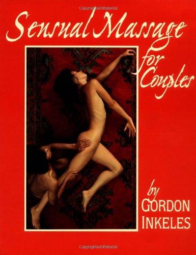 SENSUAL MASSAGE FOR COUPLES: Gordon Inkeles
