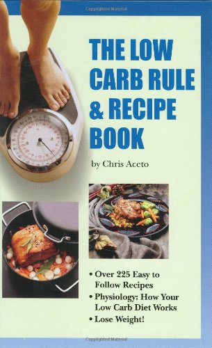 9780966916874: The Low Carb Rule & Recipe Book