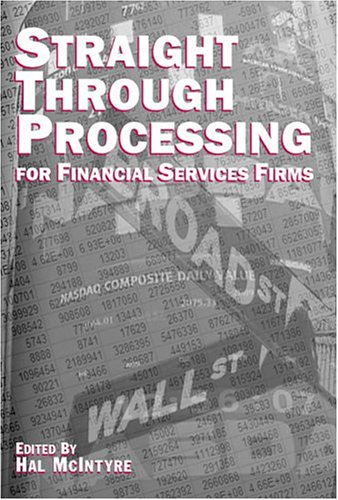 9780966917857: Straight Through Processing for Financial Services Firms