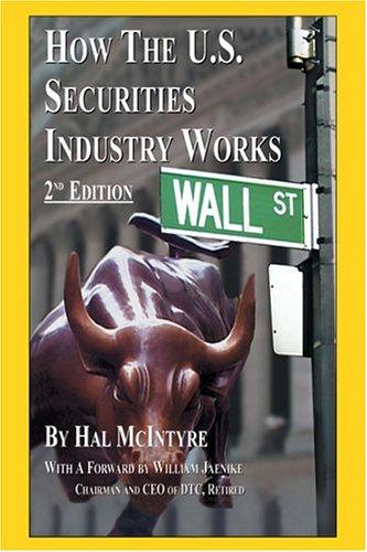How The U.S. Securities Industry Works, Second: McIntyre, Hal