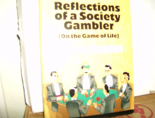 Reflections of a Society Gambler (On the: Leake, James