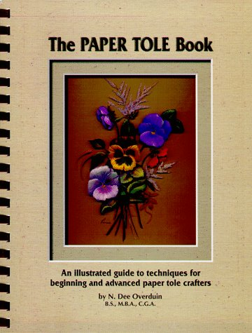 The Paper Tole Book: N. Dee Overduin