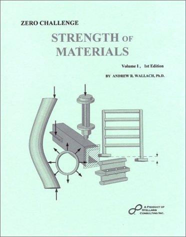 9780966919028: Zero Challenge Strength of Materials, Vol. 1