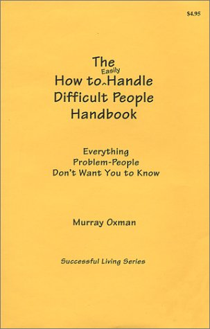 9780966920208: How to Easily Handle Difficult People Handbook (Successful Living)