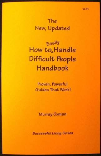 9780966920277: The New, Updated How to Easily Handle Difficult People Handbook (Successful Living)