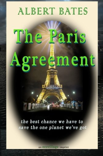 9780966931785: The Paris Agreement: the best chance we have to save the one planet we've got