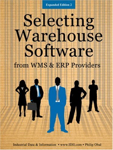 9780966934557: Selecting Warehouse Software from WMS & ERP Providers - Expanded Edition: Find the Best Warehouse Module or Warehouse Management System