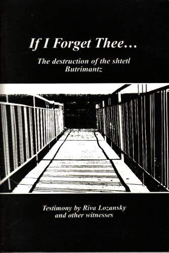 If I Forget Thee.: The Destruction of: Reznik, Dvora, Golombewski,