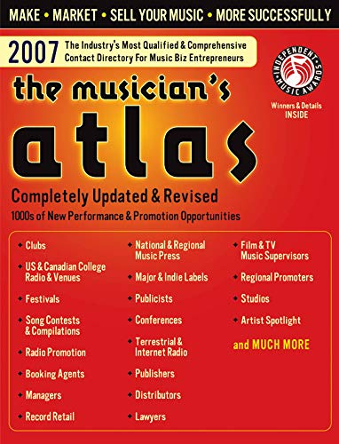 2007 MUSICIANS ATLAS (Musician's Atlas: The Ultimate Resource for Working Musicians)