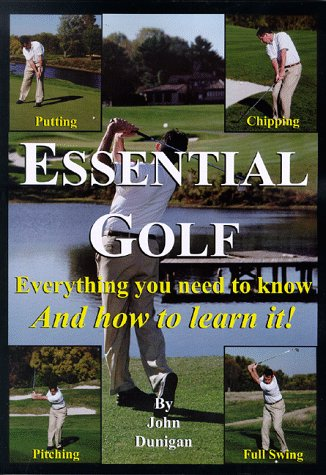9780966937503: Essential Golf: Everything you need to know and how to learn it!